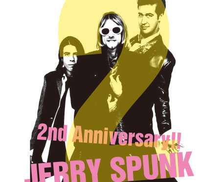 JERRY SPUNK 2nd Anniversary!!
