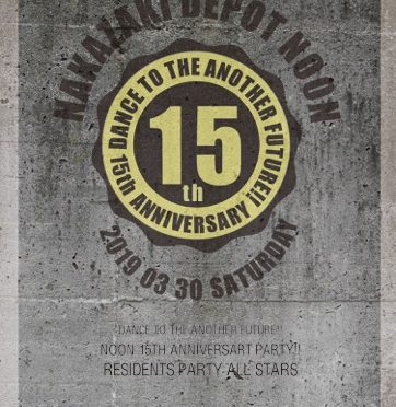 """NOON 15TH ANNIVERSARY PARTY"""